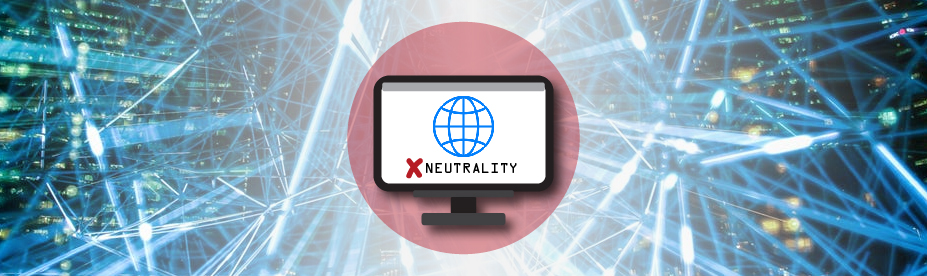 What Does The End Of Net Neutrality Mean For Your Business
